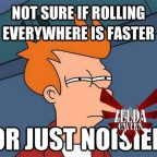 Not sure about Rolling... Fry meme